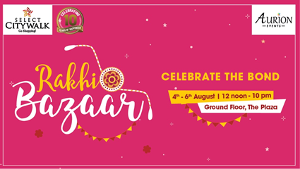 Rakhi- Celebrate the special bond with Select CITYWALK